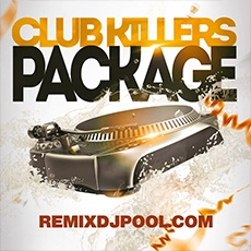 Club Killers Package – Remix DJ Pool