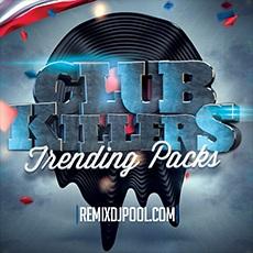 Club Killers Trending Packs – Remix DJ Pool